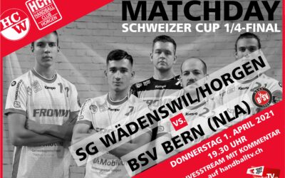 Vorschau: Schweizer Cup Viertelfinal: SG Wädenswil/Horgen (NLB) – BSV Bern (NLA), Waldegg Horgen, 1. April 2021, Spielbeginn 19.30 Uhr